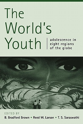 The World's Youth By Brown, B. Bradford (EDT)/ Larson, Reed (EDT)/ Saraswati, T. S. (EDT)